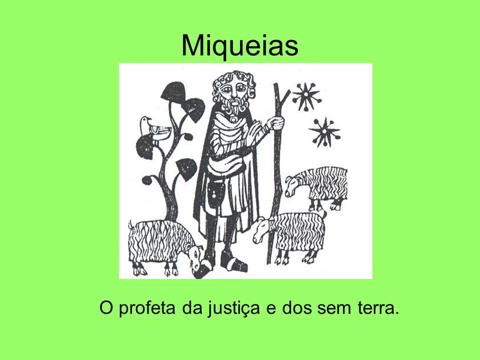 O profeta da justiça e dos sem terra.