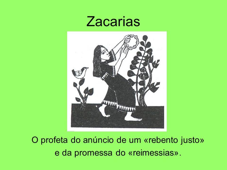 Zacarias O profeta do anúncio de um «rebento justo»