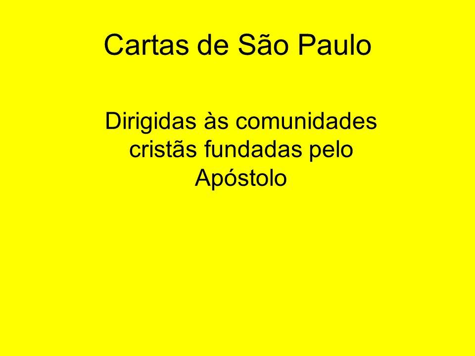 Dirigidas às comunidades cristãs fundadas pelo Apóstolo