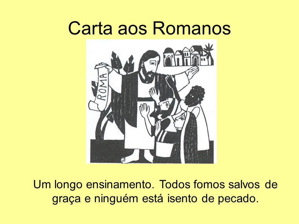 Carta aos Romanos Um longo ensinamento.