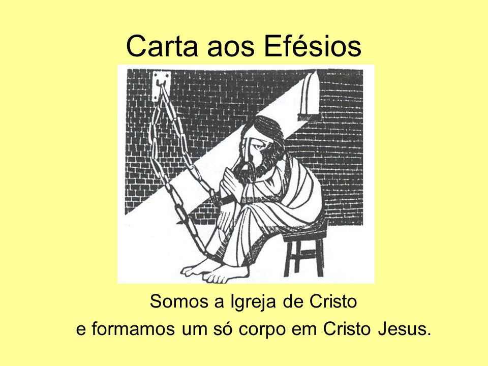 Carta aos Efésios Somos a Igreja de Cristo