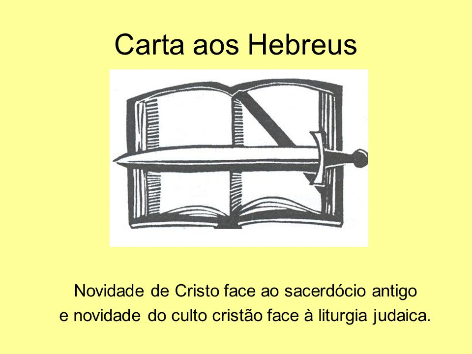 Carta aos Hebreus Novidade de Cristo face ao sacerdócio antigo
