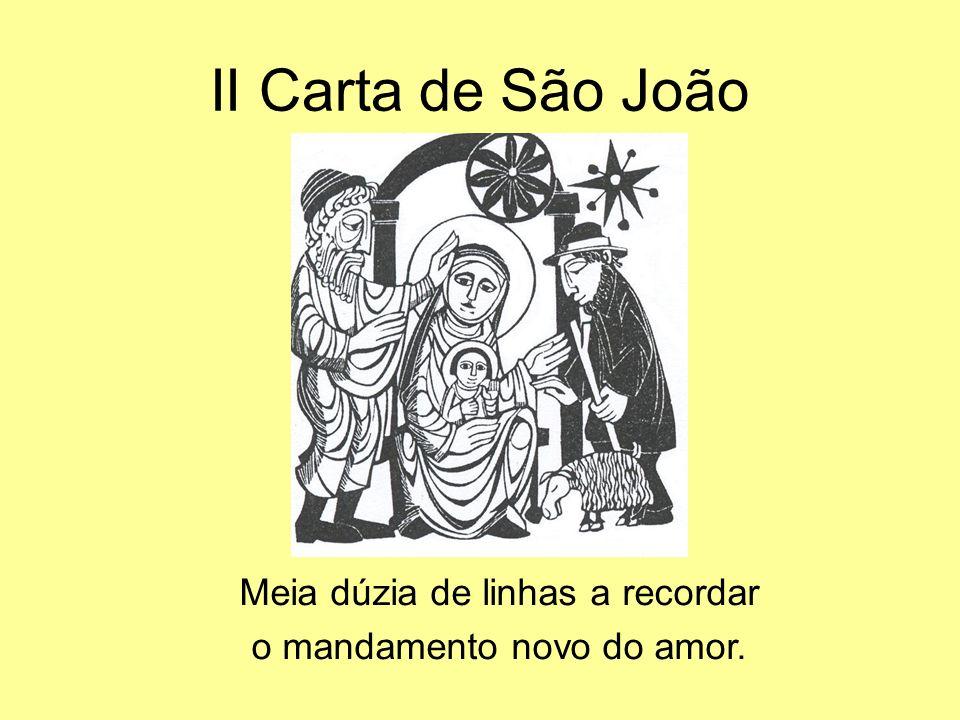 II Carta de São João Meia dúzia de linhas a recordar