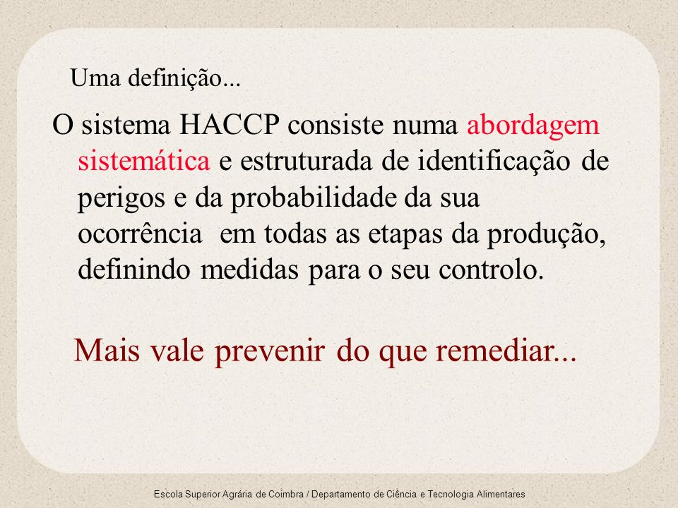 Mais vale prevenir do que remediar...