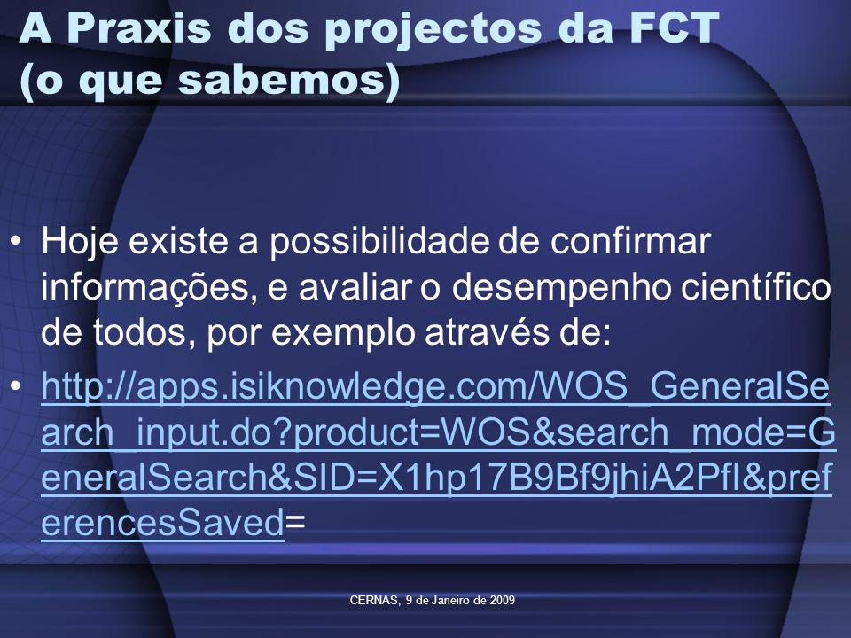 A Praxis dos projectos da FCT (o que sabemos)