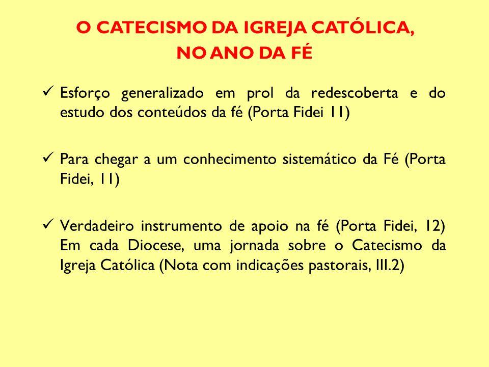 O CATECISMO DA IGREJA CATÓLICA,