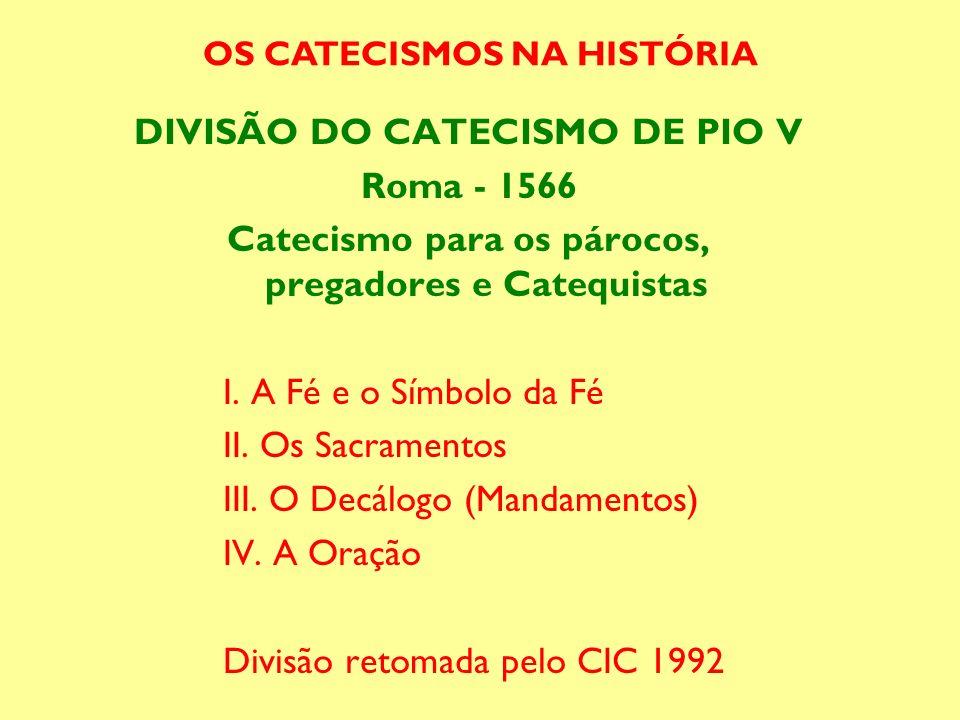 DIVISÃO DO CATECISMO DE PIO V Roma - 1566