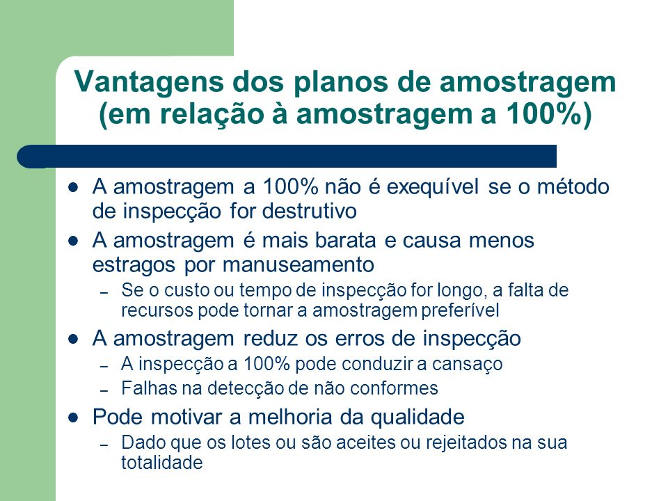 Vantagens dos planos de amostragem (em relação à amostragem a 100%)