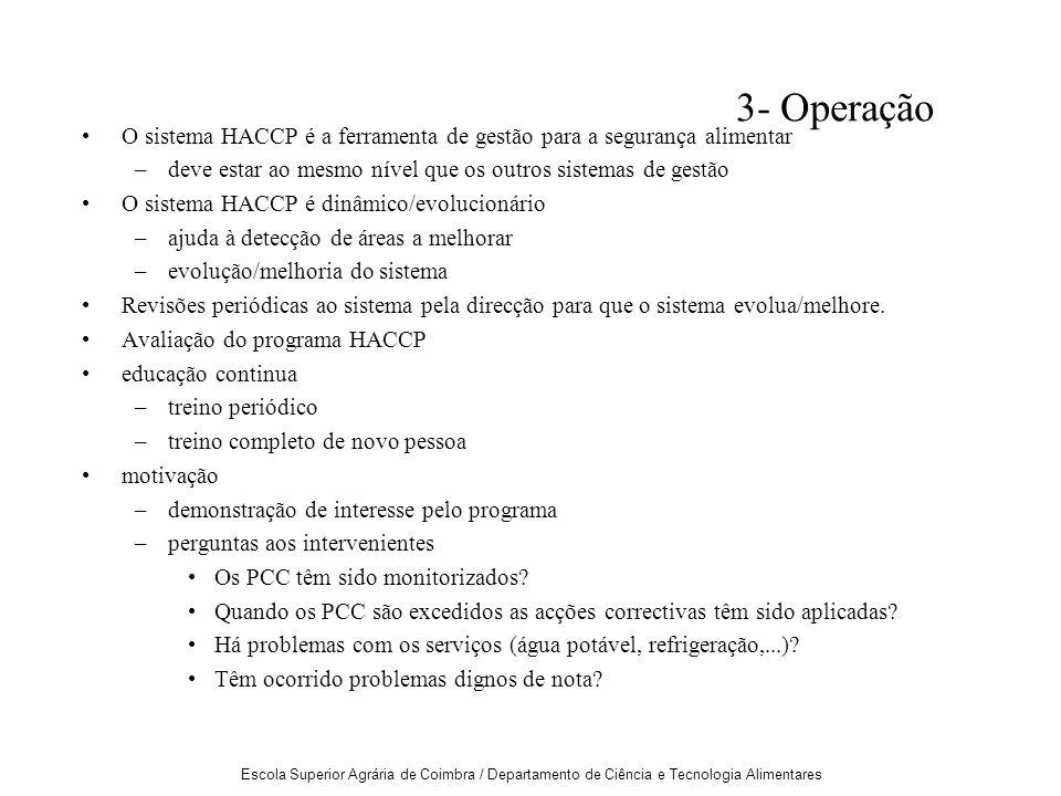 3- Operação O sistema HACCP é a ferramenta de gestão para a segurança alimentar. deve estar ao mesmo nível que os outros sistemas de gestão.