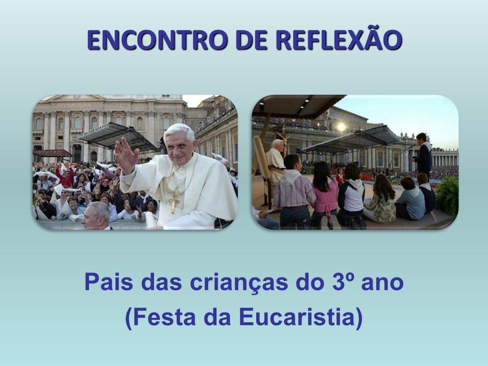 Pais das crianças do 3º ano (Festa da Eucaristia)
