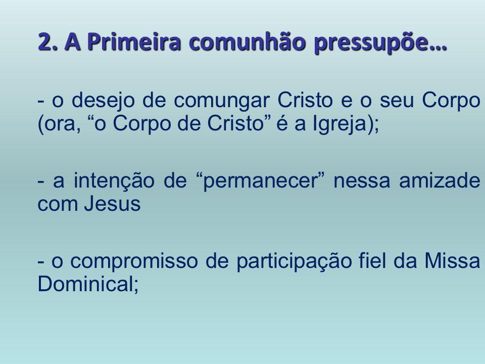 2. A Primeira comunhão pressupõe…