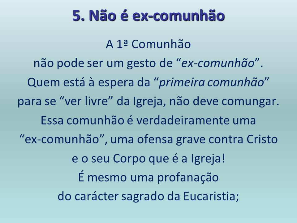 5. Não é ex-comunhão A 1ª Comunhão
