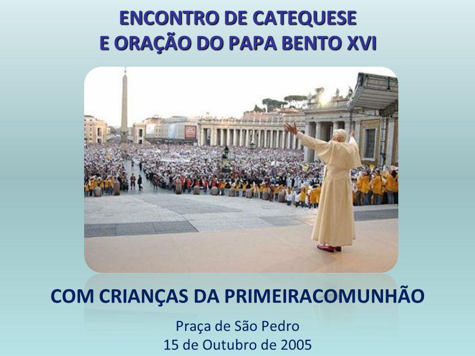 ENCONTRO DE CATEQUESE E ORAÇÃO DO PAPA BENTO XVI