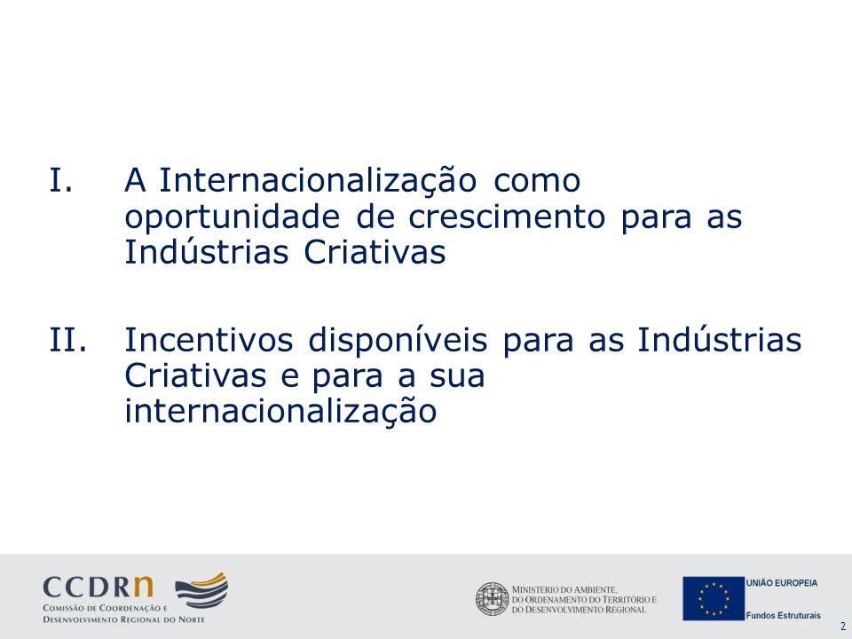 A Internacionalização como oportunidade de crescimento para as Indústrias Criativas