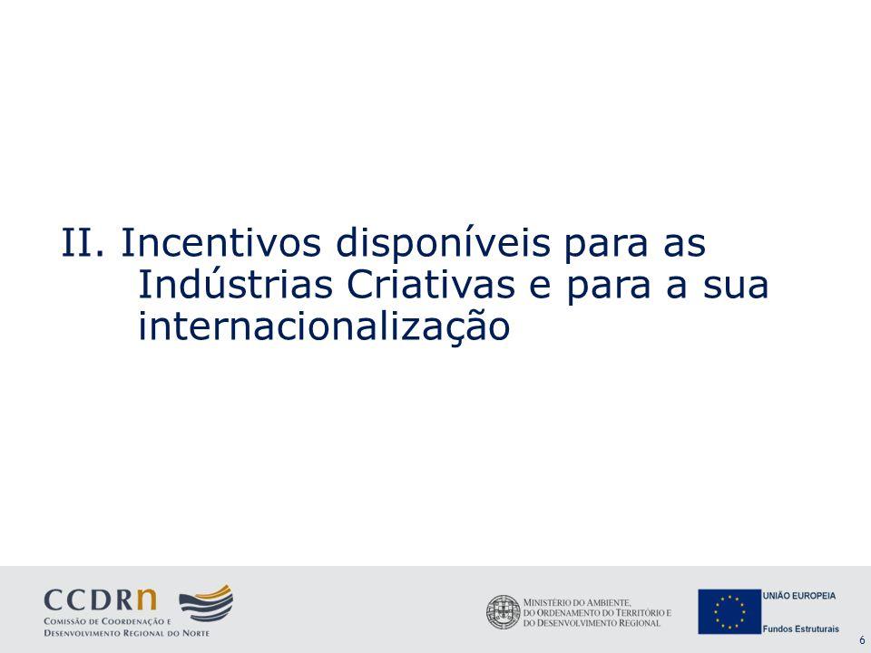 II. Incentivos disponíveis para as Indústrias Criativas e para a sua internacionalização