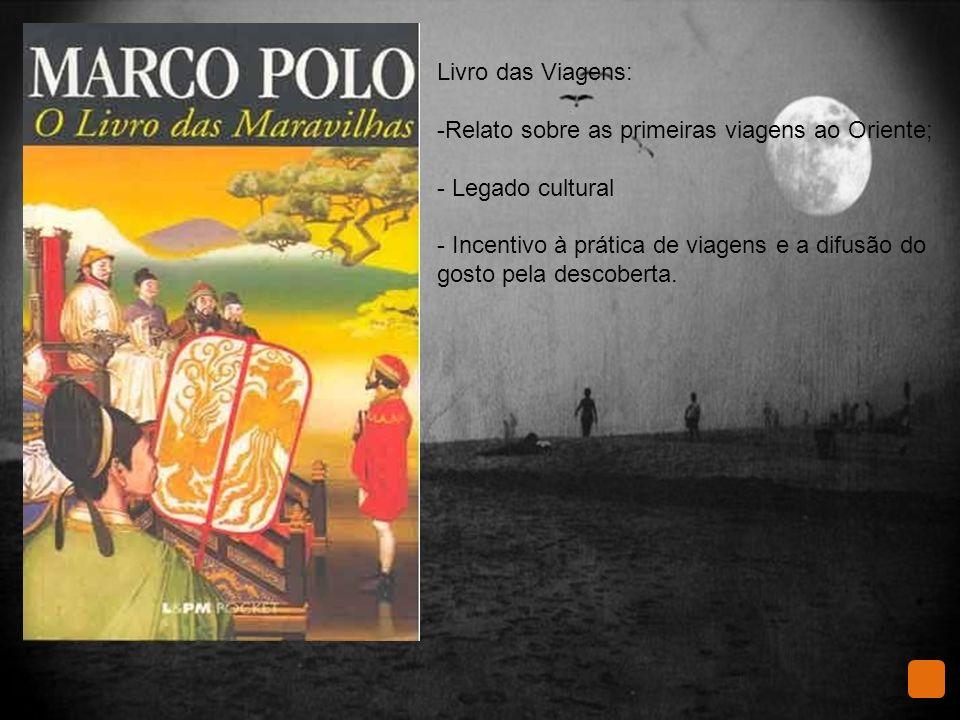 Livro das Viagens: Relato sobre as primeiras viagens ao Oriente; Legado cultural.