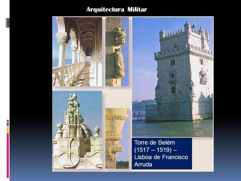 Arquitectura Militar Torre de Belém (1517 – 1519) – Lisboa de Francisco Arruda