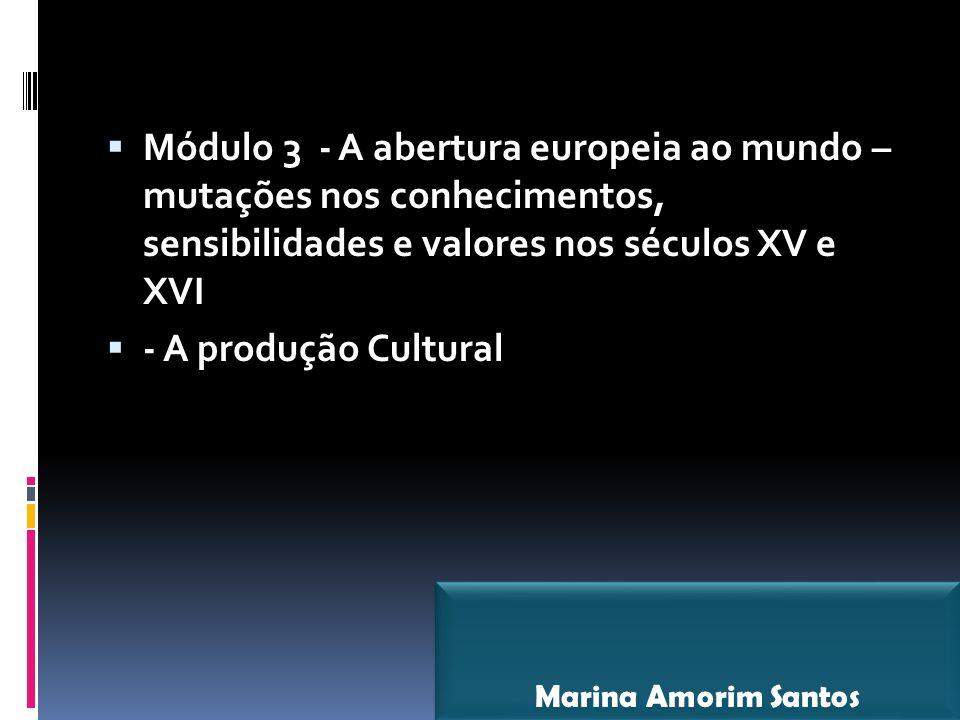 Módulo 3 - A abertura europeia ao mundo – mutações nos conhecimentos, sensibilidades e valores nos séculos XV e XVI