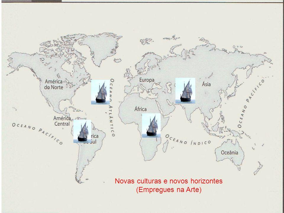 Novas culturas e novos horizontes (Empregues na Arte)