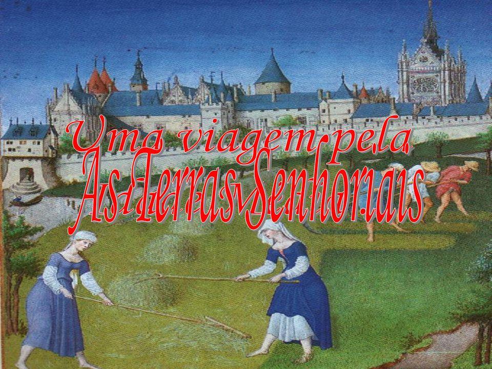 Uma viagem pela Idade Média ... As Terras Senhoriais