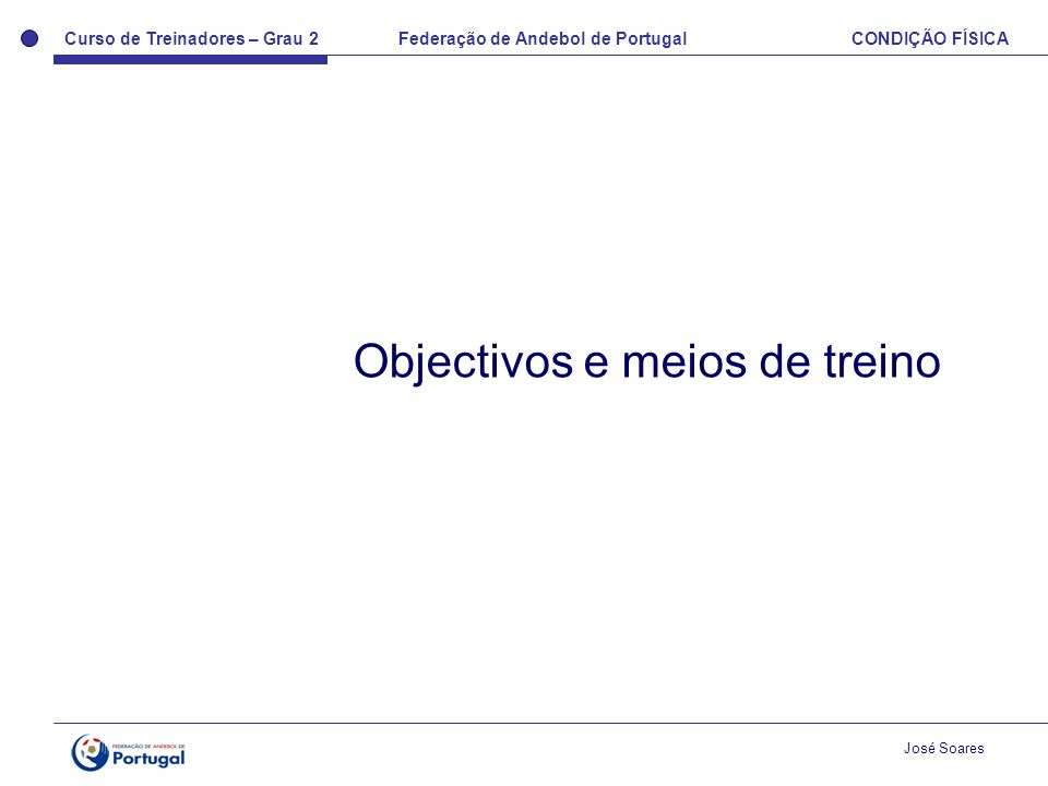 Objectivos e meios de treino