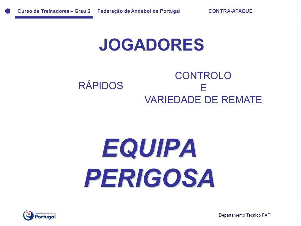 JOGADORES CONTROLO E VARIEDADE DE REMATE RÁPIDOS EQUIPA PERIGOSA