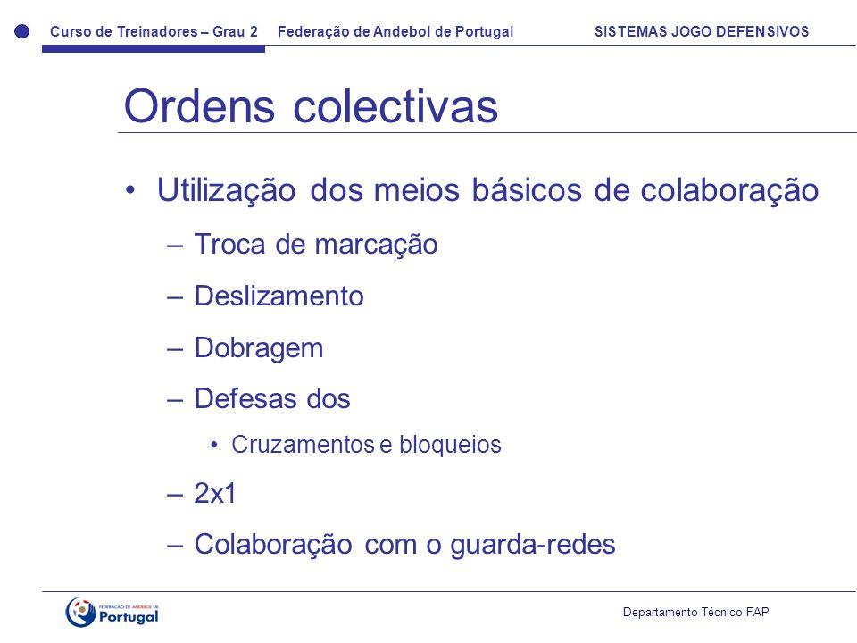 Ordens colectivas Utilização dos meios básicos de colaboração