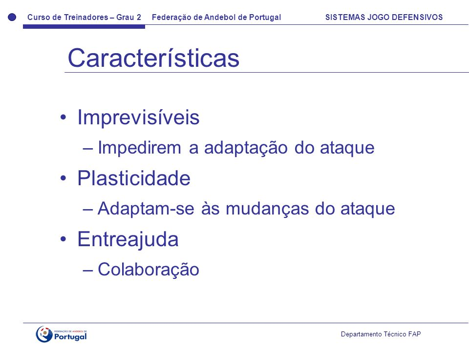 Características Imprevisíveis Plasticidade Entreajuda