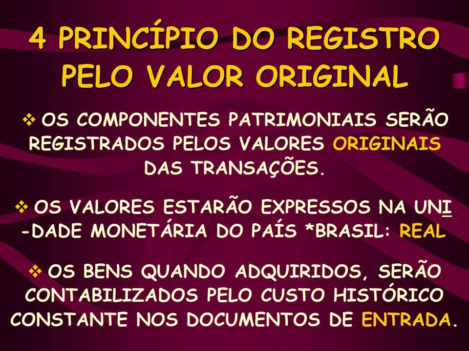 4 PRINCÍPIO DO REGISTRO PELO VALOR ORIGINAL