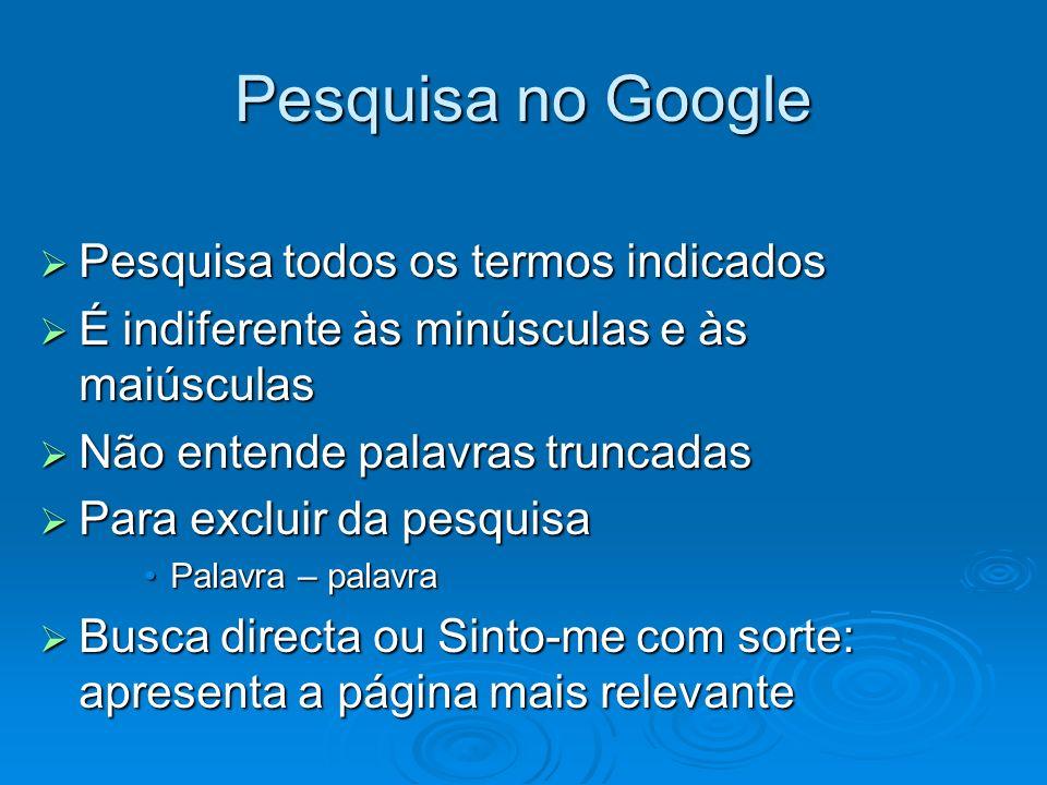 Pesquisa no Google Pesquisa todos os termos indicados