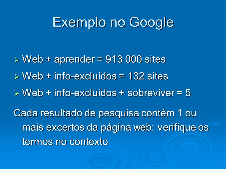 Exemplo no Google Web + aprender = 913 000 sites