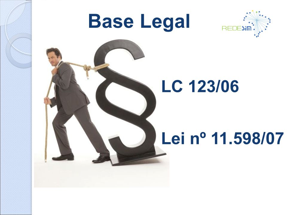 Base Legal LC 123/06 Lei nº 11.598/07