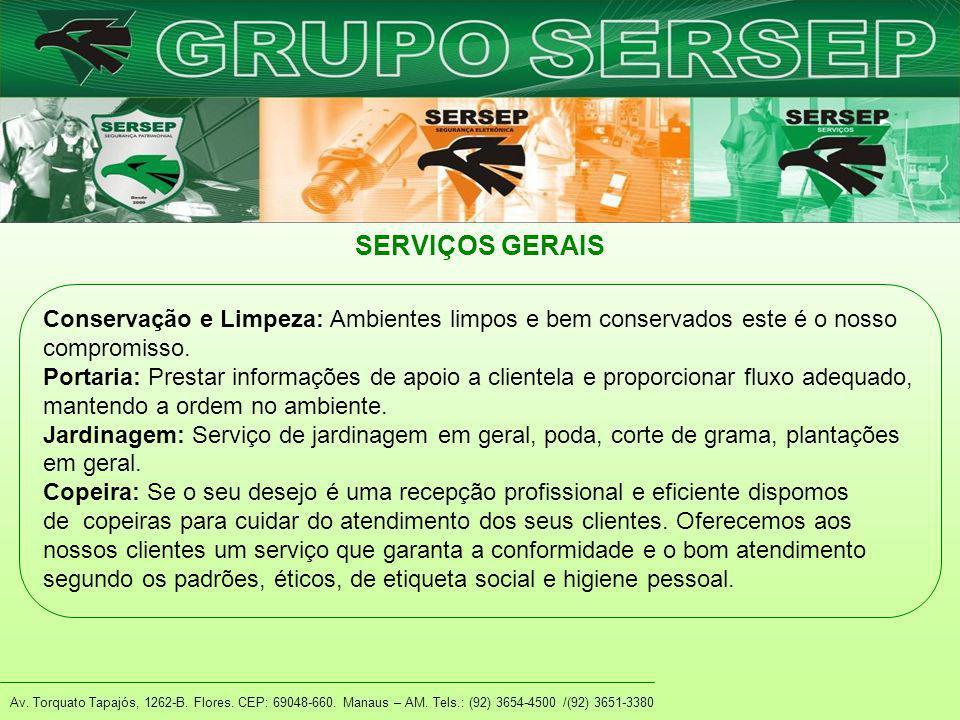 SERVIÇOS GERAIS Conservação e Limpeza: Ambientes limpos e bem conservados este é o nosso compromisso.