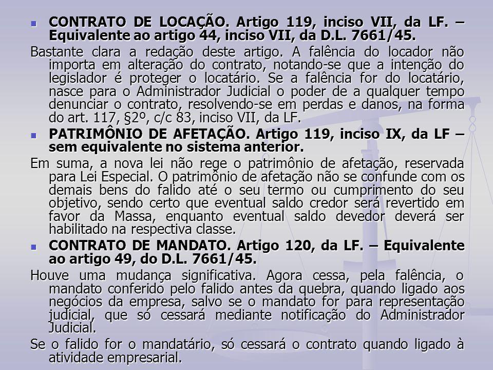 CONTRATO DE LOCAÇÃO. Artigo 119, inciso VII, da LF
