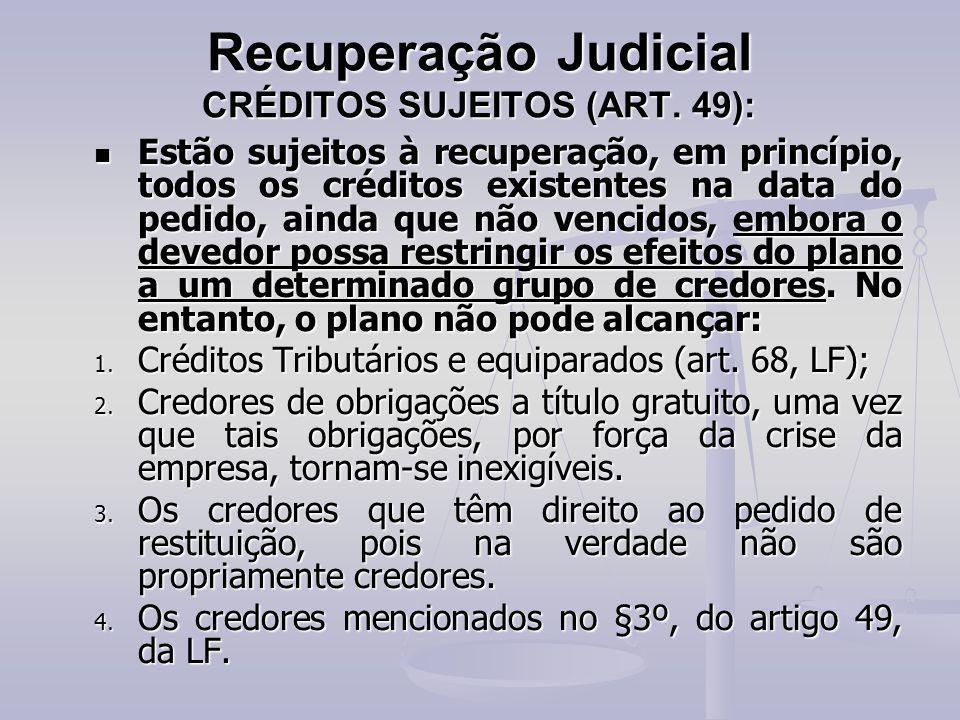 Recuperação Judicial CRÉDITOS SUJEITOS (ART. 49):