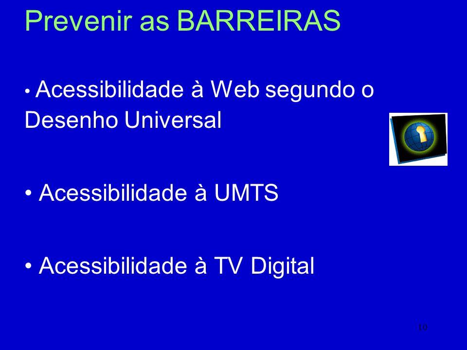 Prevenir as BARREIRAS Acessibilidade à UMTS