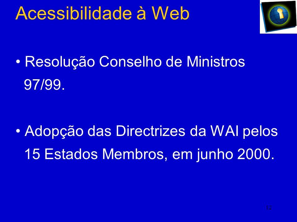 Acessibilidade à Web Resolução Conselho de Ministros 97/99.