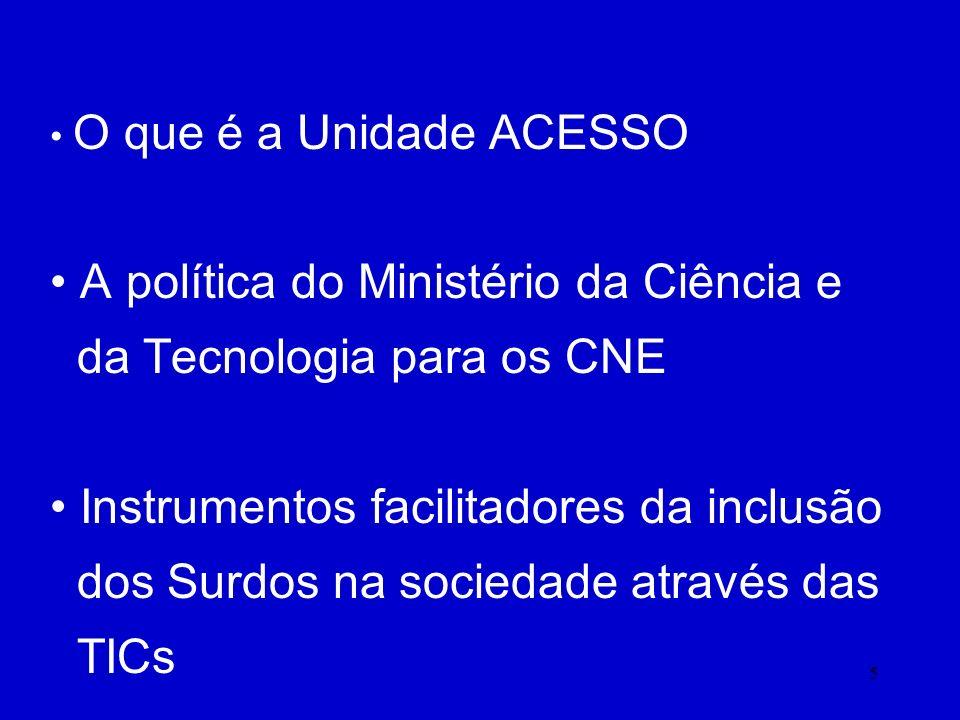 A política do Ministério da Ciência e da Tecnologia para os CNE