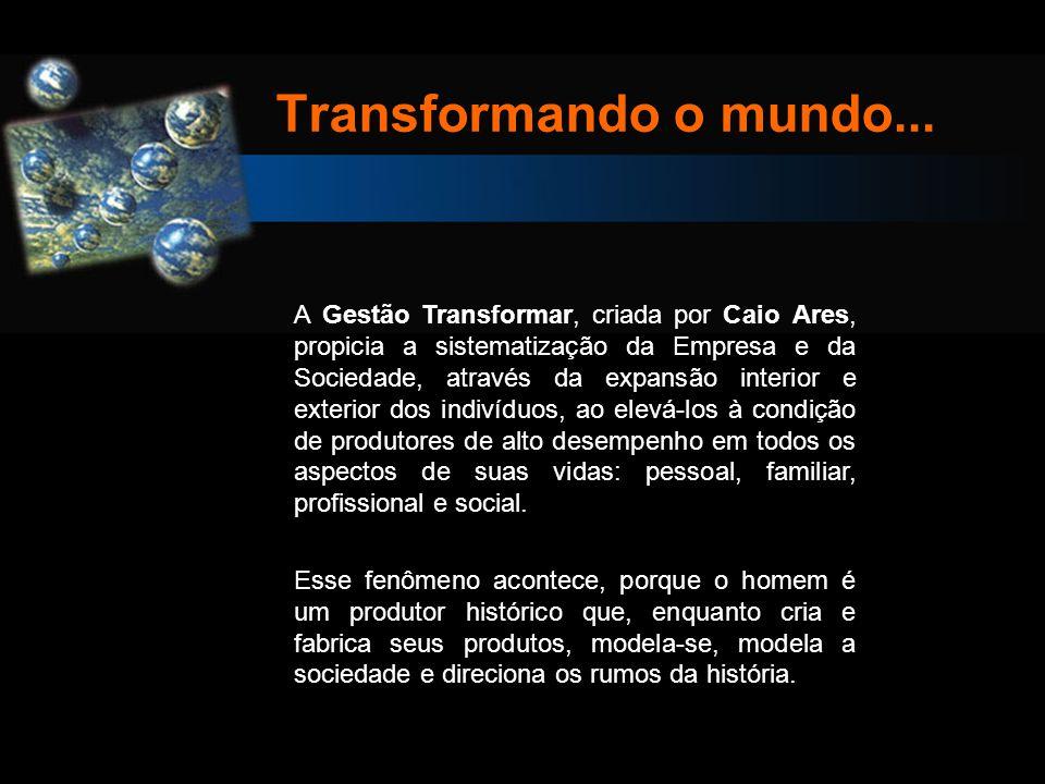 Transformando o mundo...