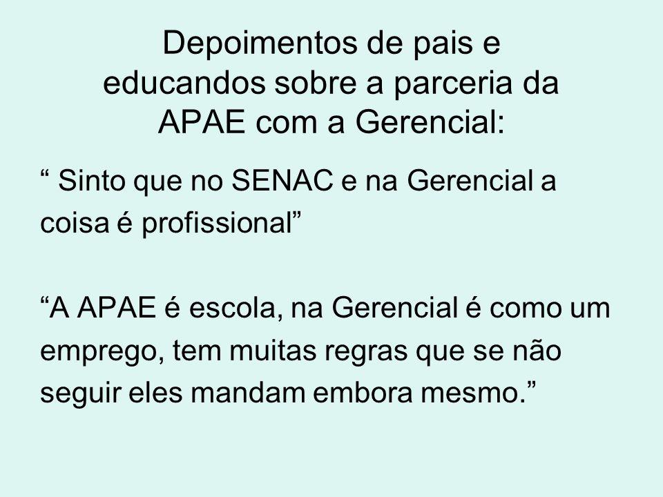 Depoimentos de pais e educandos sobre a parceria da APAE com a Gerencial: