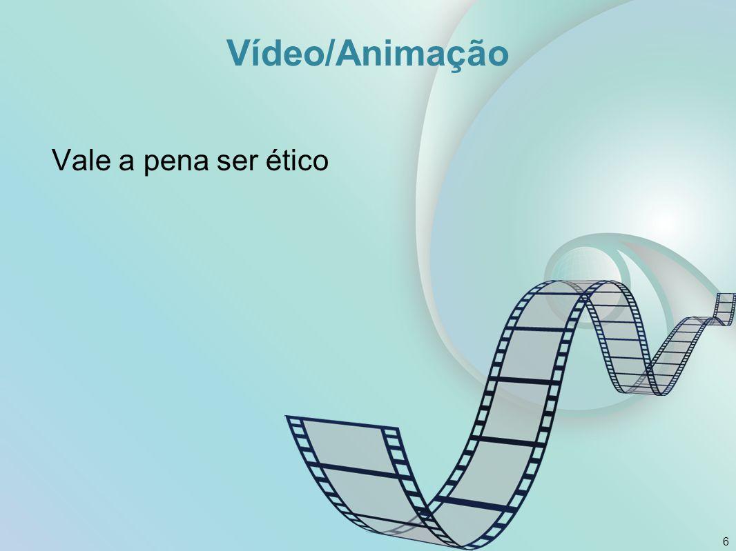 Vídeo/Animação Vale a pena ser ético