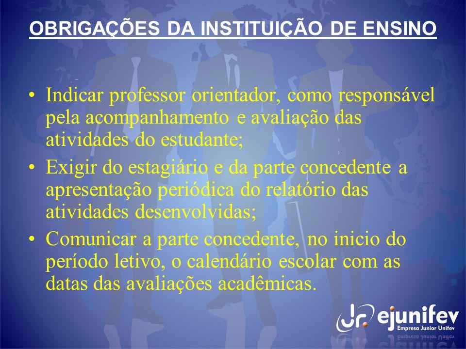 OBRIGAÇÕES DA INSTITUIÇÃO DE ENSINO