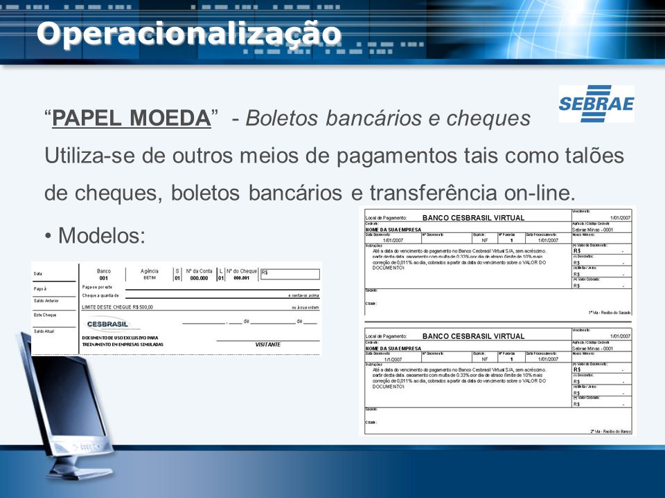 Operacionalização PAPEL MOEDA - Boletos bancários e cheques