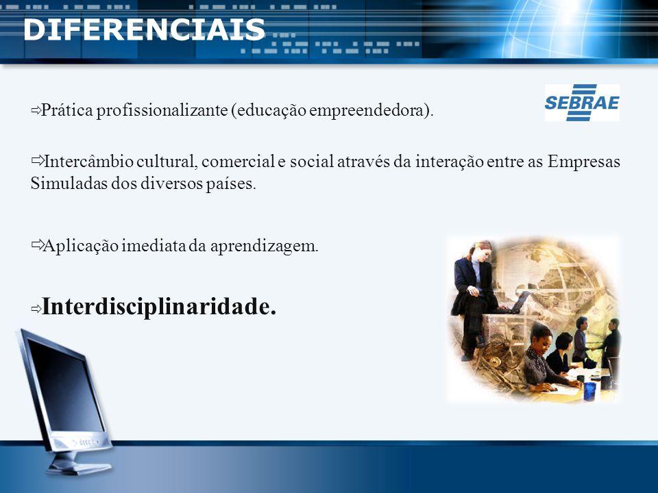 DIFERENCIAIS Prática profissionalizante (educação empreendedora).