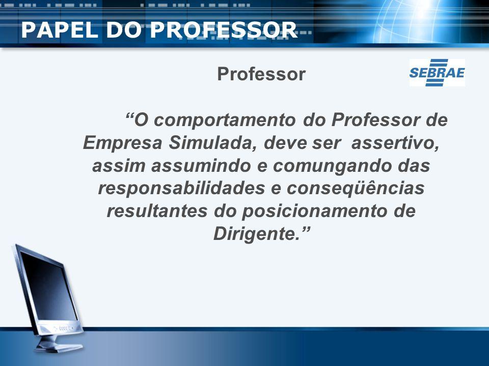 PAPEL DO PROFESSOR Professor