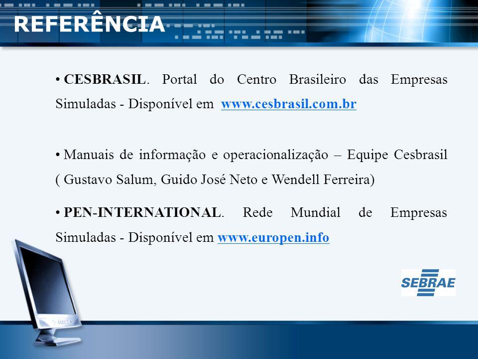 REFERÊNCIA CESBRASIL. Portal do Centro Brasileiro das Empresas Simuladas - Disponível em www.cesbrasil.com.br.