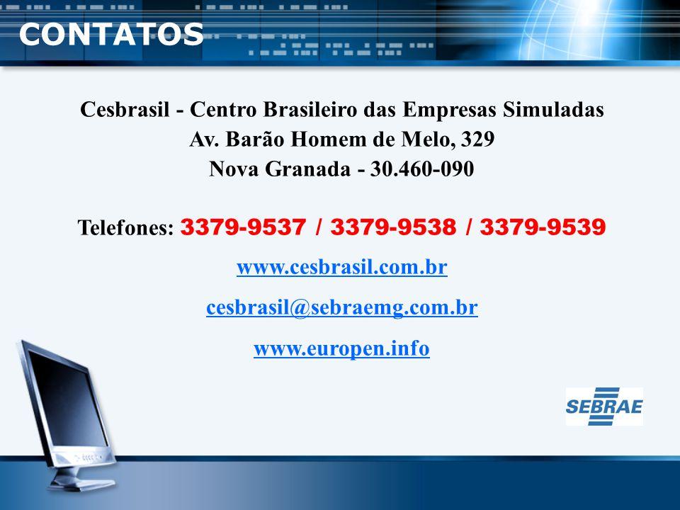 CONTATOS Cesbrasil - Centro Brasileiro das Empresas Simuladas Av. Barão Homem de Melo, 329 Nova Granada - 30.460-090.
