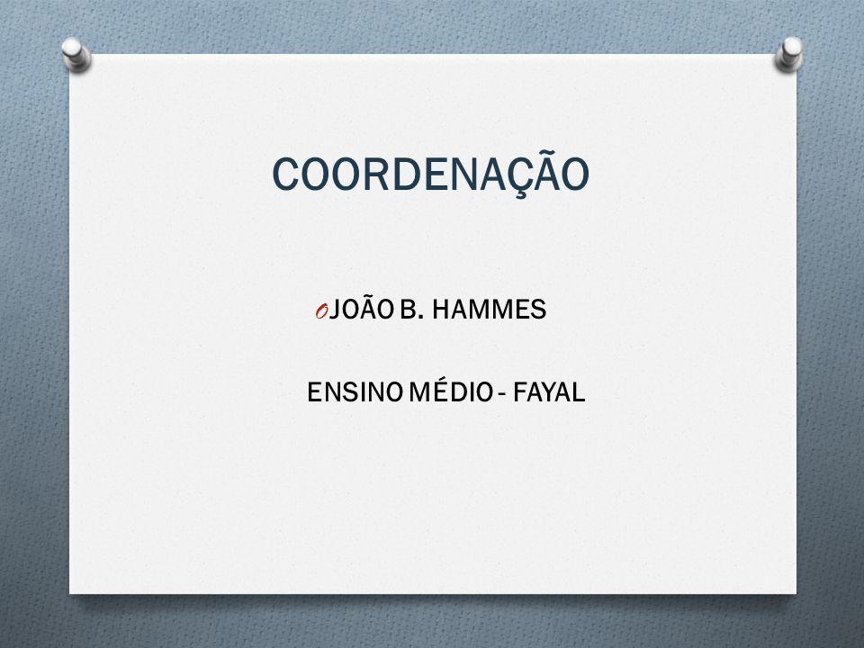COORDENAÇÃO JOÃO B. HAMMES ENSINO MÉDIO - FAYAL