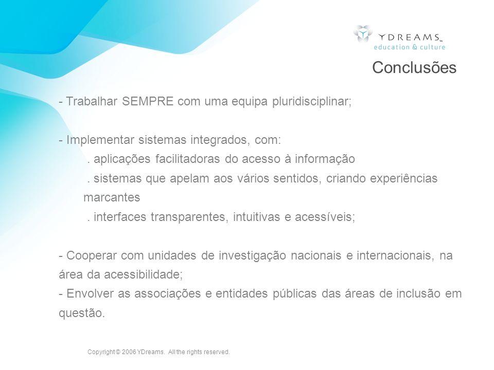 Conclusões - Trabalhar SEMPRE com uma equipa pluridisciplinar;