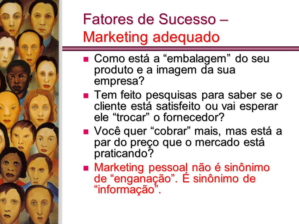 Fatores de Sucesso – Marketing adequado